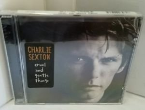 Cruel and Gentle Things by Charlie Sexton (CD, Sep-2005, Back Porch Music)