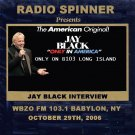JAY BLACK INTERVIEW 2006 WBZO 103.1 FM LONG ISLAND