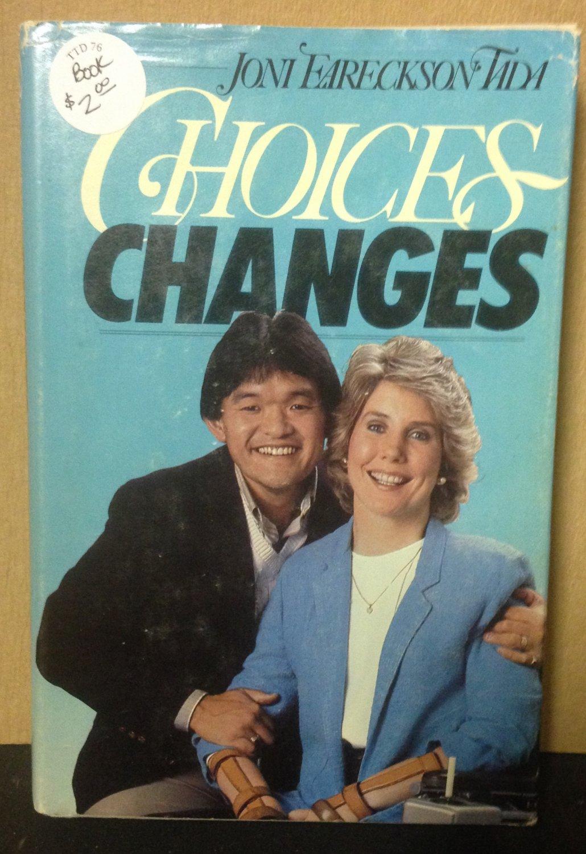 Choices Changes by Joni Eareckson Tada, Usesd Hard Back Book