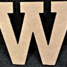 "6"" Tall - Rockwell - 1/2""Thick MDF Letter ""W"" Cut Out Made in the USA"