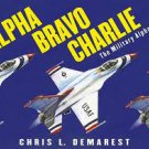 Alpha Bravo Charlie The Military Alphabet--Price includes S&H.