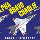 Alpha Bravo Charlie The Military Alphabet--Price includes S&H.