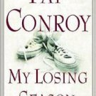 My Losing Season by Pat Conroy--Price includes S&H.