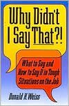 Why Didn't I Say That?! by Donald Weiss; price includes S&H.