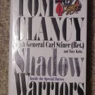 Shadow Warriors - Tom Clancy with General Carl Stiner (Ret.)--Price includes S&H.