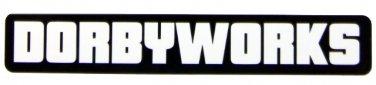 "DORBYWORKS DECAL 1"" x 6"" Black white"