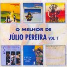 Melhor de Júlio Pereira, Vol. 1