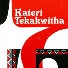Saint Kateri Tekakwitha by F.X. Weiser, S. J. - LIMITED QUANTITIES