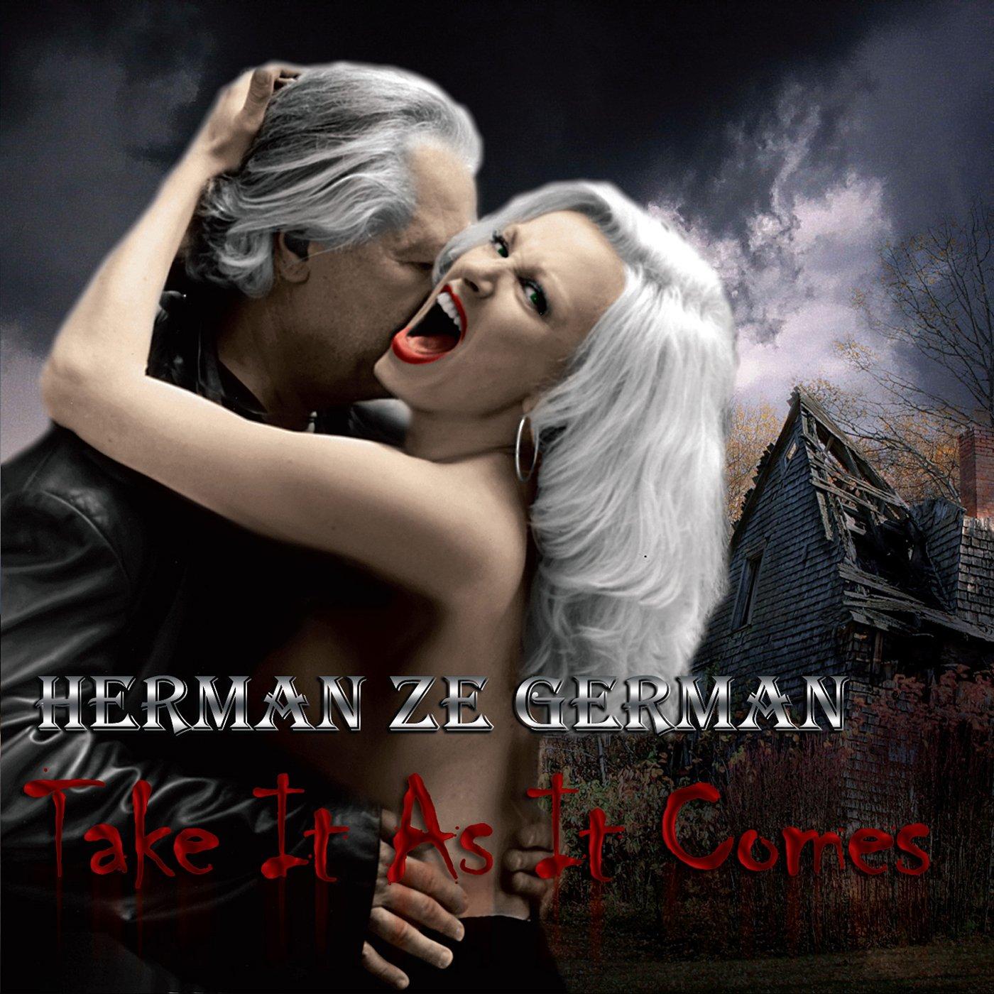 Take It As It Comes by Herman Ze German