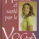 Harmonie et sante par le Yoga By Johanna Bouanchaud Avril 1997 HC Book