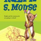 Ralph s. Mouse Beverly Cleary ISBN 0590687301 Scholastic Ralph and his motorcycl