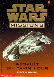 Star Wars Missions ASSAULT ON YAVIN FOUR by Ryder Windham # 1 ISBN 0590127934 Ne