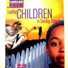 Toward 2000 Leading Children in Sunday School Anne Tonks compiler 1995 Carry The