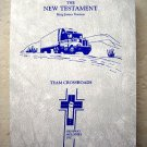 The New Testament King James Version TEAM CROSSROADS Highway Melodies Inc. NEW b