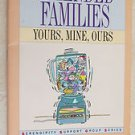 Blended Families Yours Mine Ours Serendipity Support Group Series Small Group Re