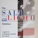 The Salt and Light Solution - A Guide to reclaiming America for Christ Coral New