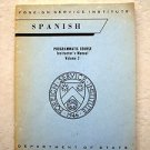 Foreign Service Institute SPANISH Programmatic Course Instructor's manual Vol. 2