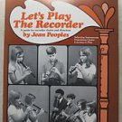 Let's Play The Recorder by Jean Peoples - A guide for recorder choirs and direct