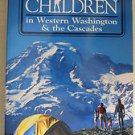 Best Hikes With Children in Western Washington & the Cascades Joan Burton 2nd ed