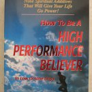 How To Be A High Performance Believer ... in low octane days Dick Mills Dave Wil
