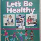 Let's Be Healthy 8 A Beka Book Health Series 1561X014 Matilda Nordtvedt Delores