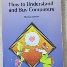 How to Understand and Buy Computers by Dan Gookin Fourth Edition paperback book
