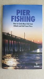 Pier Fishing how to catch more fish from Atlantic and gulf co WHEN by Joe Malat