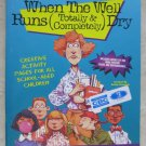When The Well Runs ( Totally & Completely ) Dry Ideas and activities grade 1- 6