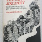 The Second Journey Spiritual Awareness and the Mid-Life Crisis Gerald O'Collins