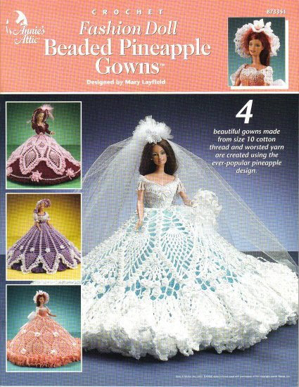 Annie's Attic~ Fashion Doll Beaded Pineapple Gowns~ Crochet Pattern~ Free Shipping