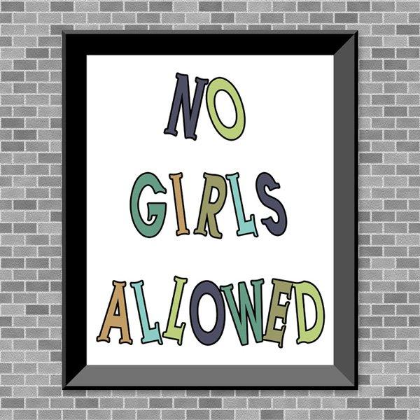 No Girls Allowed - Printable Wall Art