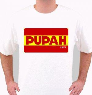 PUPAH LIVE !-White T Shirt