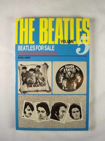Beatles for Sale: the Beatles Memorabilia Guide-the Beatles Volume 5