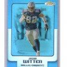 Jason Witten 2006 Topps Finest Blue Refractor #33 Cowboys #/299