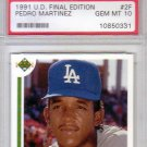 Pedro Martinez RC 1991 UD Final Edition #2F PSA 10 Gem Mint Dodgers, Red Sox, Mets HOF