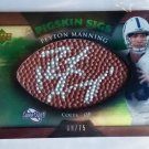 Peyton Manning Auto /75 2007 Sweet Spot Pigskin Sigs Autographed #SSPS-PM  /75 Broncos, Colts
