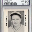 Waite Hoyt Signed 1979 Wallin Diamond Greats #32 PSA/DNA Certified Authentic Autograph HOF, Giants
