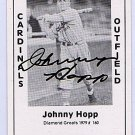 Johnny Hopp Signed 1979 Wallin Diamond Greats #160 Authentic Autograph Cardinals Yankees
