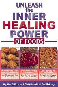 Unleash the Inner Healing Power of Foods (2003, Book...