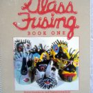 GLASS FUSING Book One Textbook  - Lundstrom & Schwoerer  -  1983