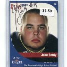 JAKE SERDY 2005 Big 33 High School card AUTO U of Maine