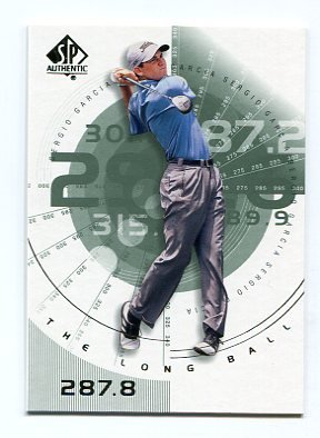 SERGIO GARCIA 2002 SP Authentic The Long Ball #80 PGA