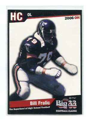BILL FRALIC 2006 Big 33 Ohio High School card PITT PANTHERS Honorary Chairman