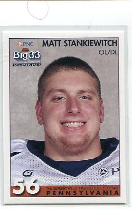 MATT STANKIEWITCH 2008 Big 33 Pennsylvania High School card PENN STATE Nittany Lions OL