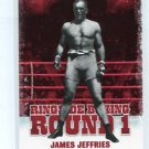 JAMES JEFFRIES 2010 Ringside Boxing TKO Round One 1