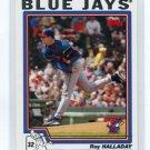 ROY HALLADAY 2004 Topps #209 Blue Jays PHILLIES