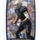 TERRANCE WILLIAMS 2013 Bowman #166 ROOKIE Cowboys BAYLOR Bears Quantity QTY