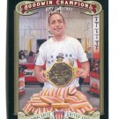 JOEY CHESTNUT 2012 Upper Deck UD Goodwin Champions #121 Competitive Eating
