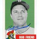 PW) BOB FRIEND 1991 Topps Archive IP AUTO #298 Pittsburgh Pirates