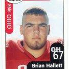 BRIAN HALLETT 1998 Ohio OH Big 33 High School card KENT STATE OL